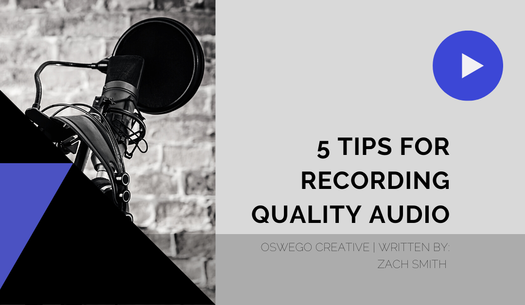 5 Tips for Recording Quality Audio